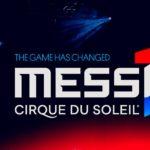 Messi 10 Cirque du Soleil